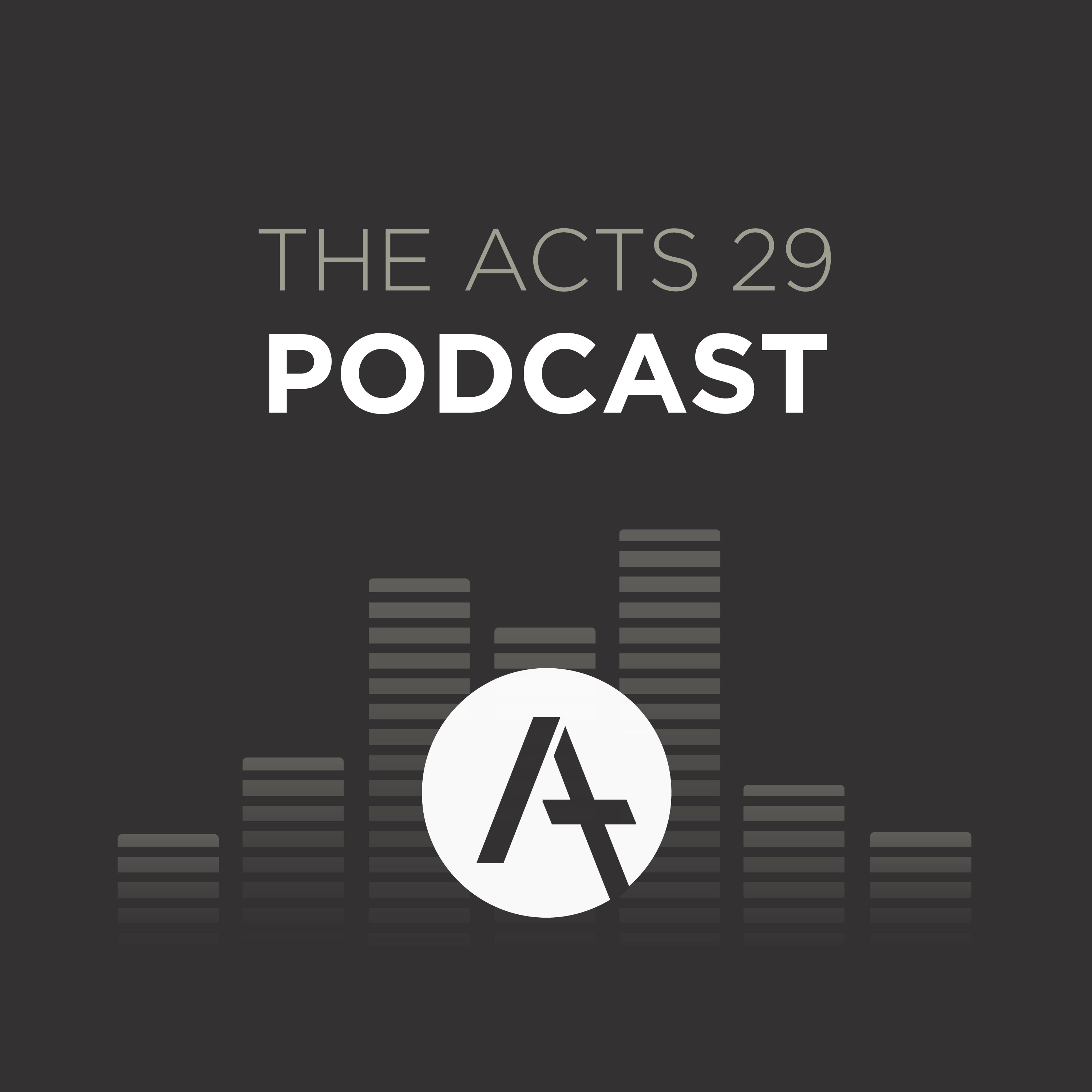 Acts 29 Podcast