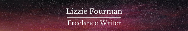 Lizzie Fourman, Freelance Writer