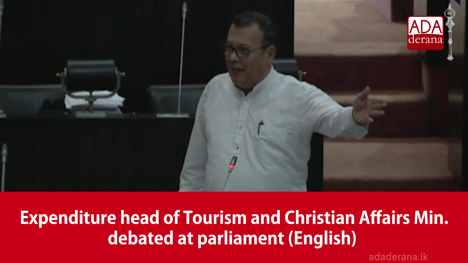 Expenditure head of Tourism and Christian Affairs Min. debated at parliament (English)