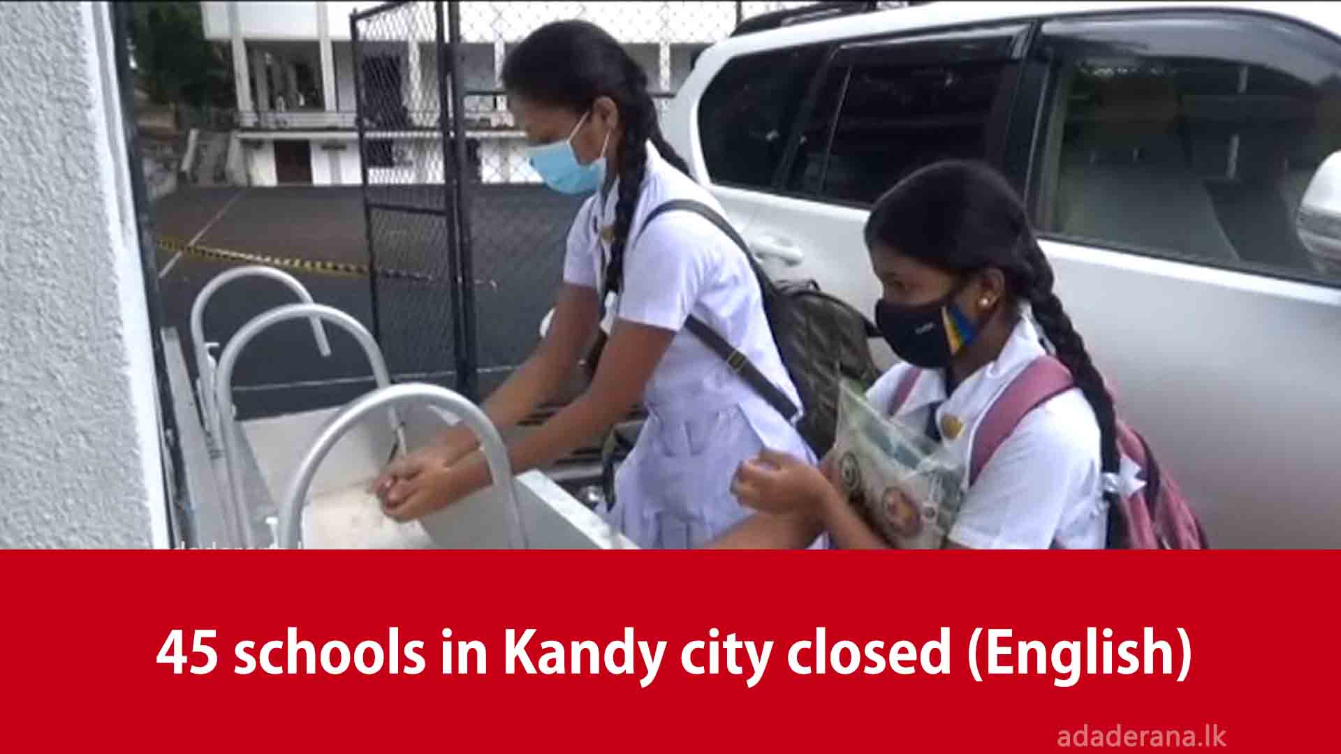 45 schools in Kandy city closed (English)