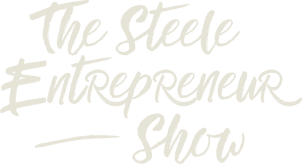 The Steele Entrepreneur Show