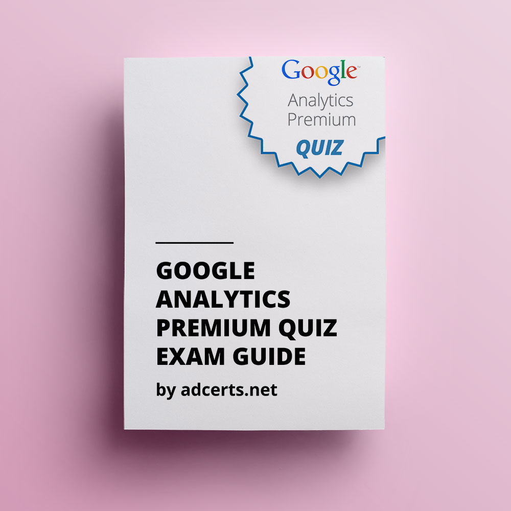Google Analytics Premium Exam Guide by adcerts.net