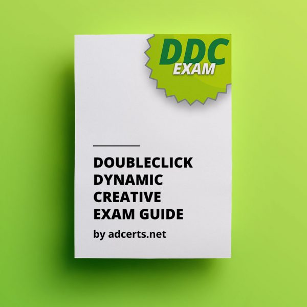 Google DoubleClick Dynamic Creative for Media Agencies Exam Guide by adcerts.net