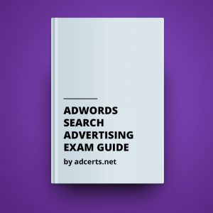 Google AdWords Search Advertising Exam Answers by adcerts.net