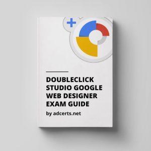 DoubleClick Studio Google Web Designer Fundamentals Exam Answers by adcerts.net