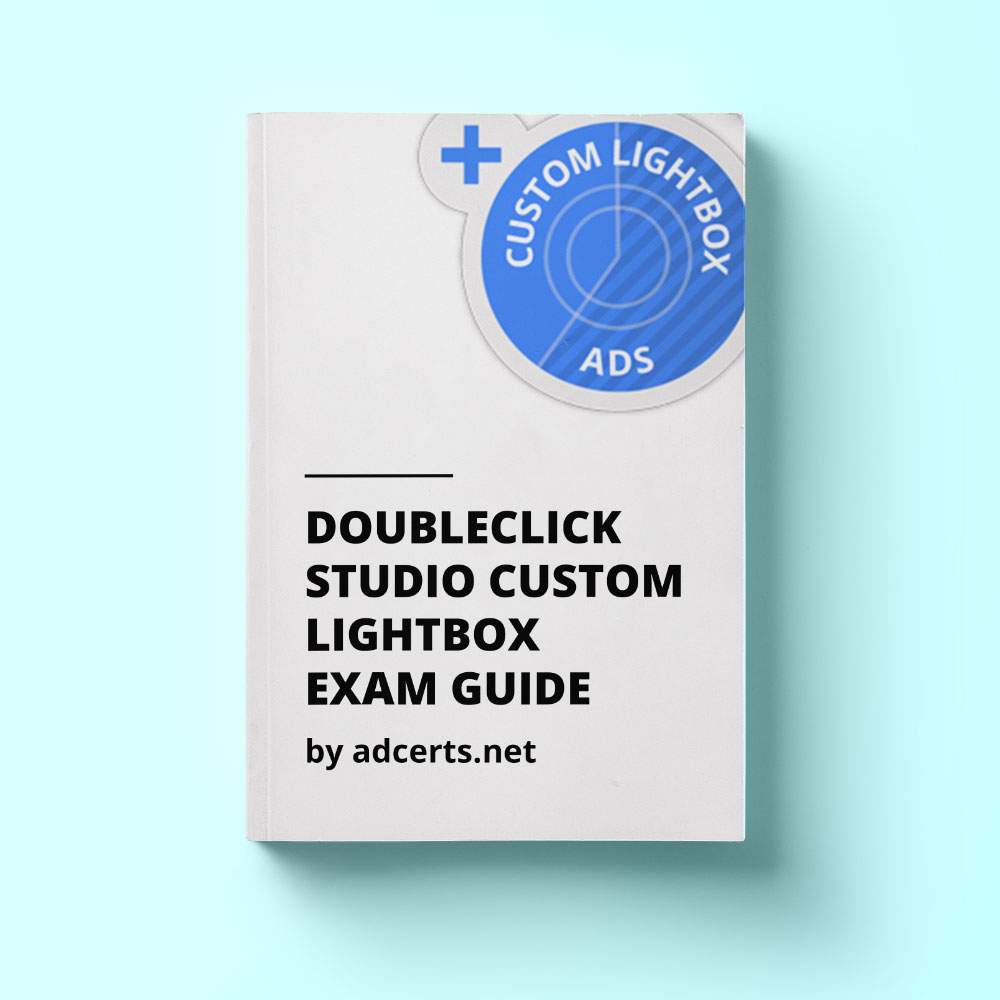 DoubleClick Studio Custom Lightbox Exam Answers by adcerts.net
