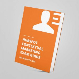 HubSpot Contextual Marketing Exam Answers by adcerts.net