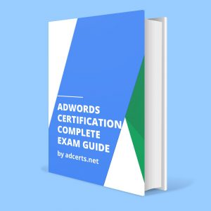 Google AdWords Complete Exam Answers by adcerts.net