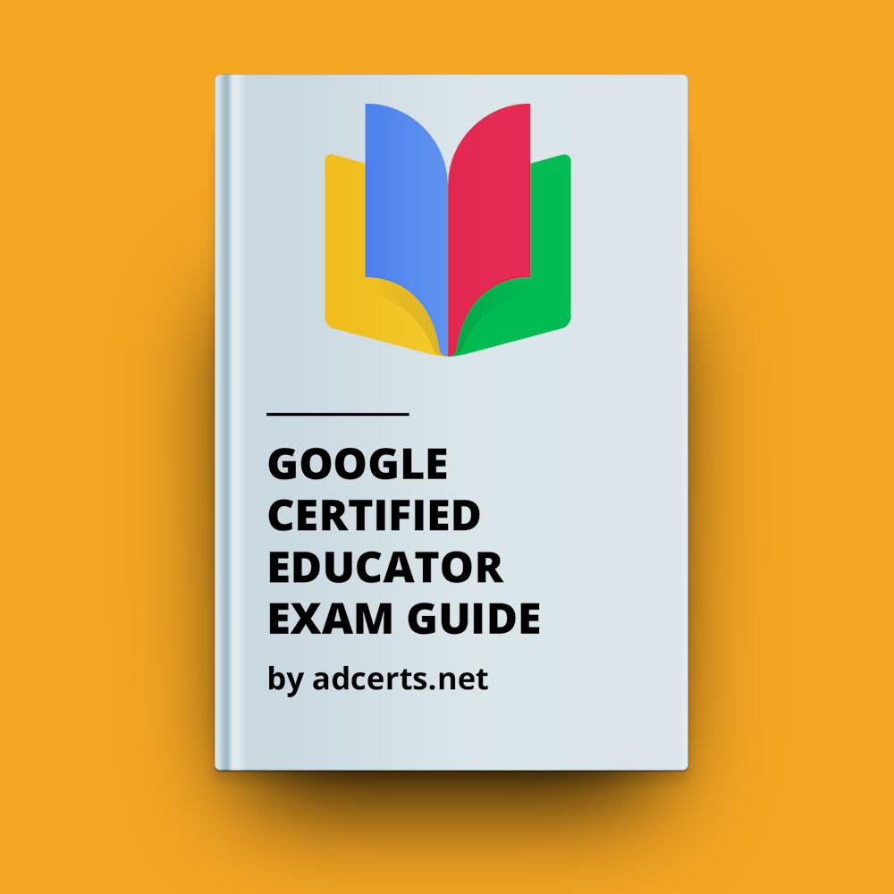 Google Certified Educator Level 1 & Level 2 Exam Answers by adcerts.net