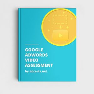 AdWords Video Assessment Answers by adcerts.net