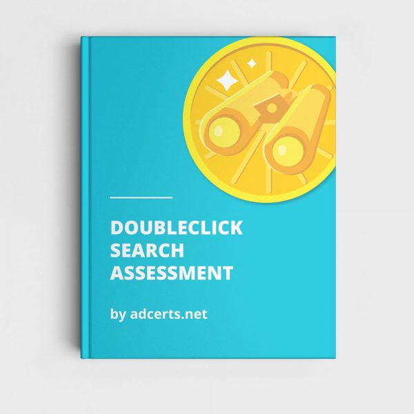 DoubleClick Search Assessment Answers by adcerts.net