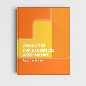 Google Analytics for Beginners Assessment Answers by adcerts.net