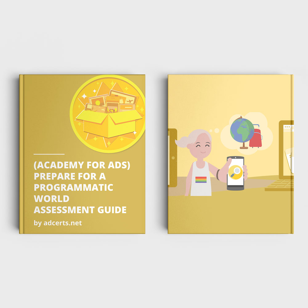 Academy for Ads - Prepare for a Programmatic World Assessment Answers by adcerts.net