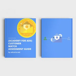 Academy for Ads - Customer Match Assessment Answers by adcerts.net