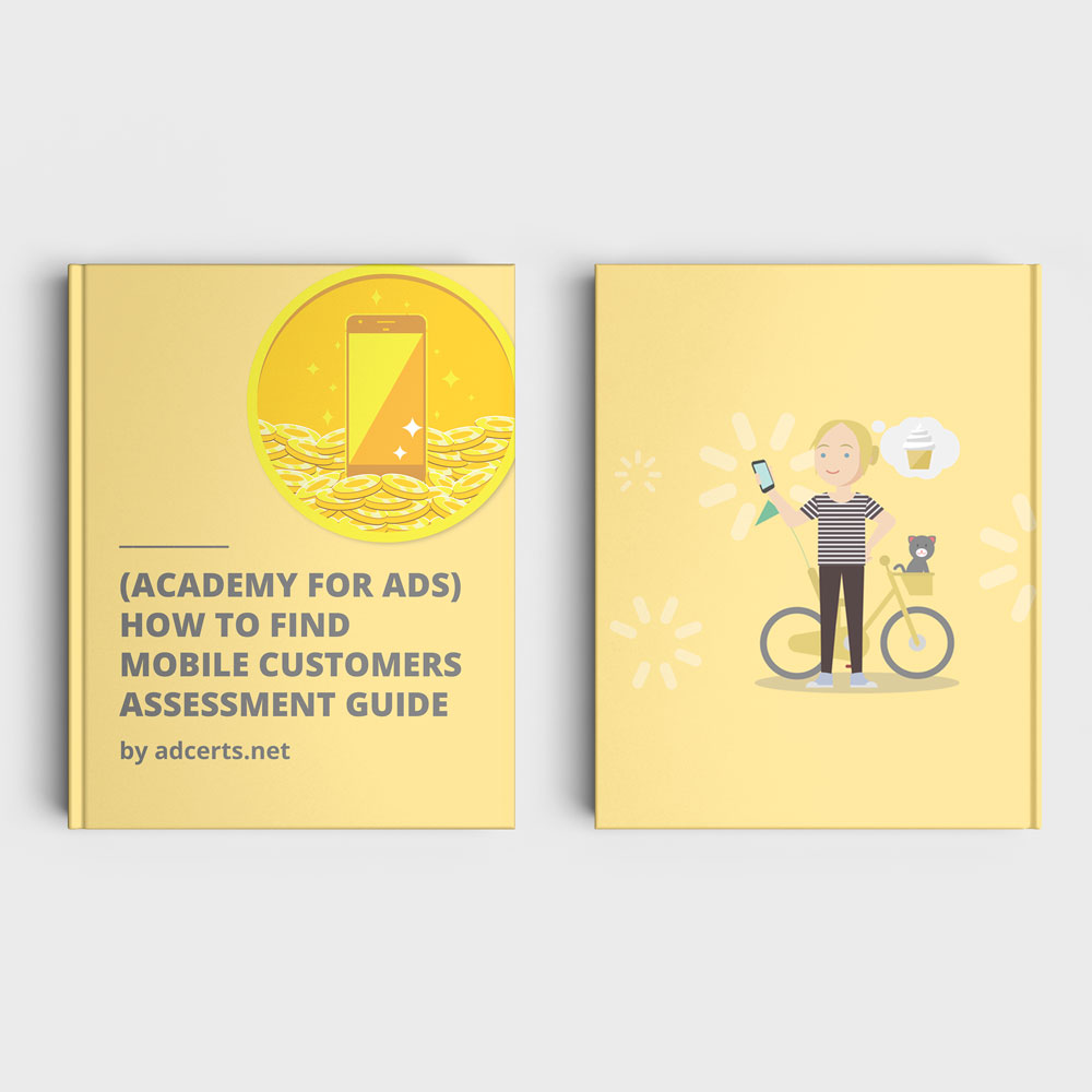 Academy for Ads - How to Find Mobile Customers Assessment Answers by adcerts.net