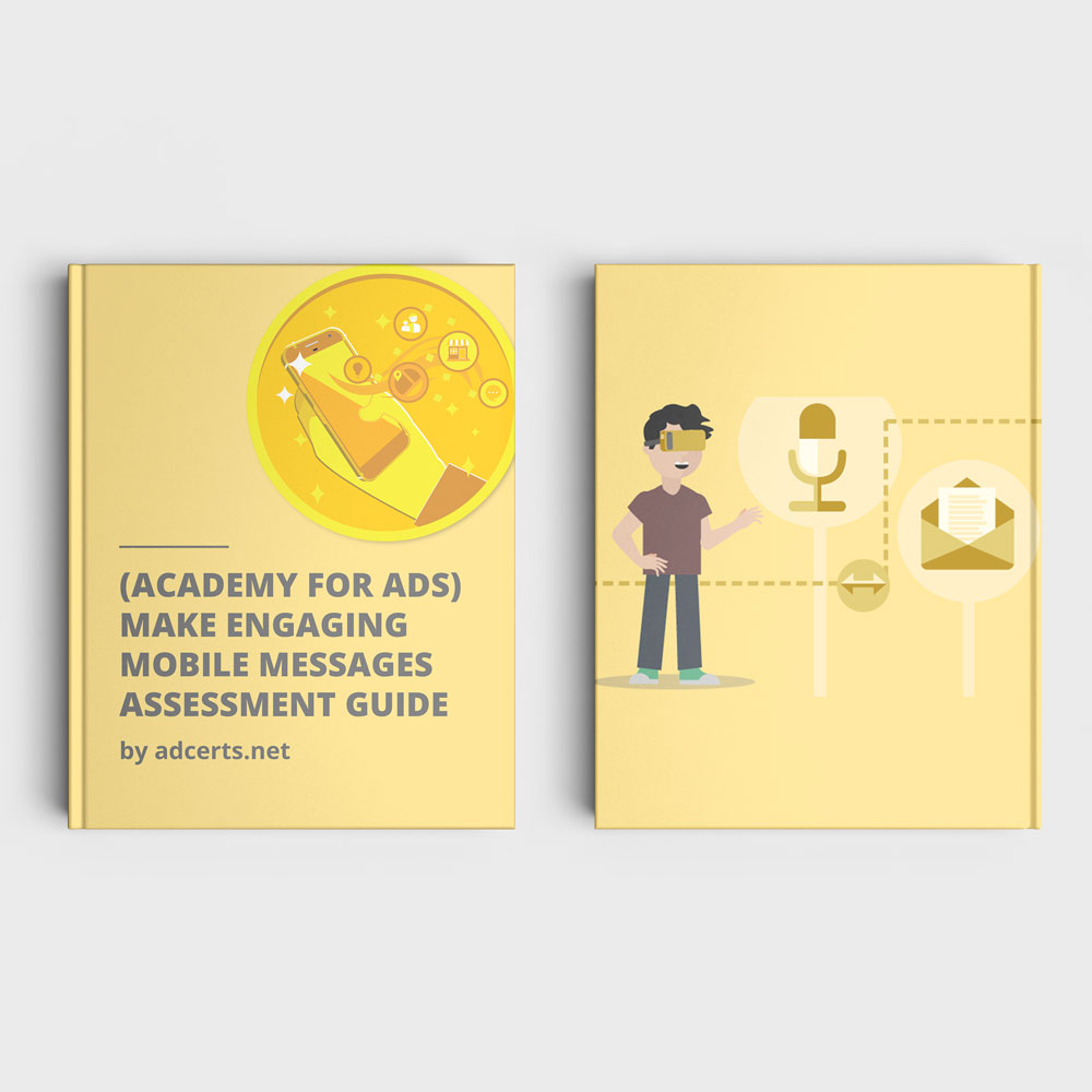 Academy for Ads - Make Engaging Mobile Messages Assessment Answers by adcerts.net