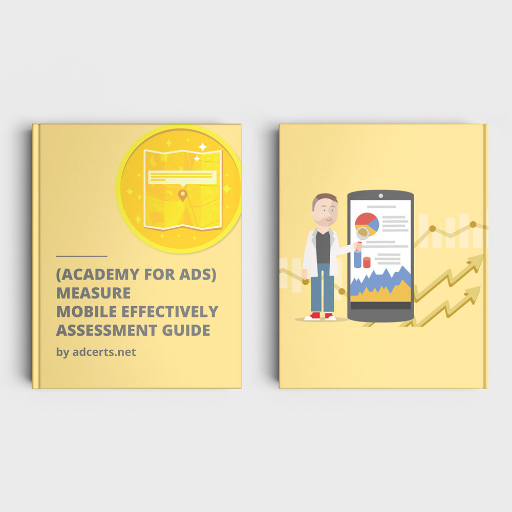 Academy for Ads - Measure Mobile Effectively Assessment Answers by adcerts.net
