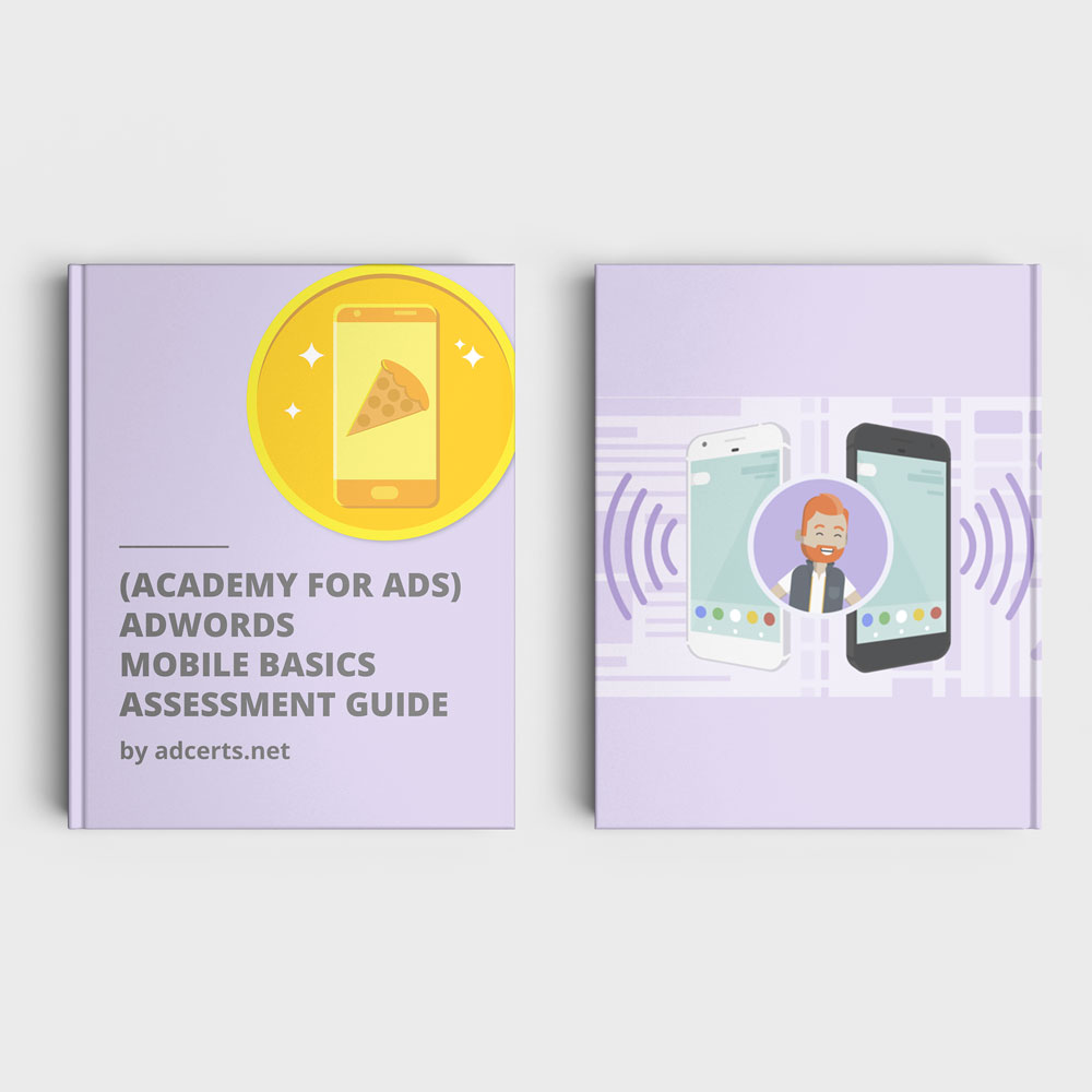 Academy for Ads - AdWords Mobile Basics Assessment Answers by adcerts.net