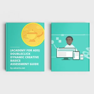 Academy for Ads - DoubleClick Dynamic Creative Basics Assessment Answers by adcerts.net