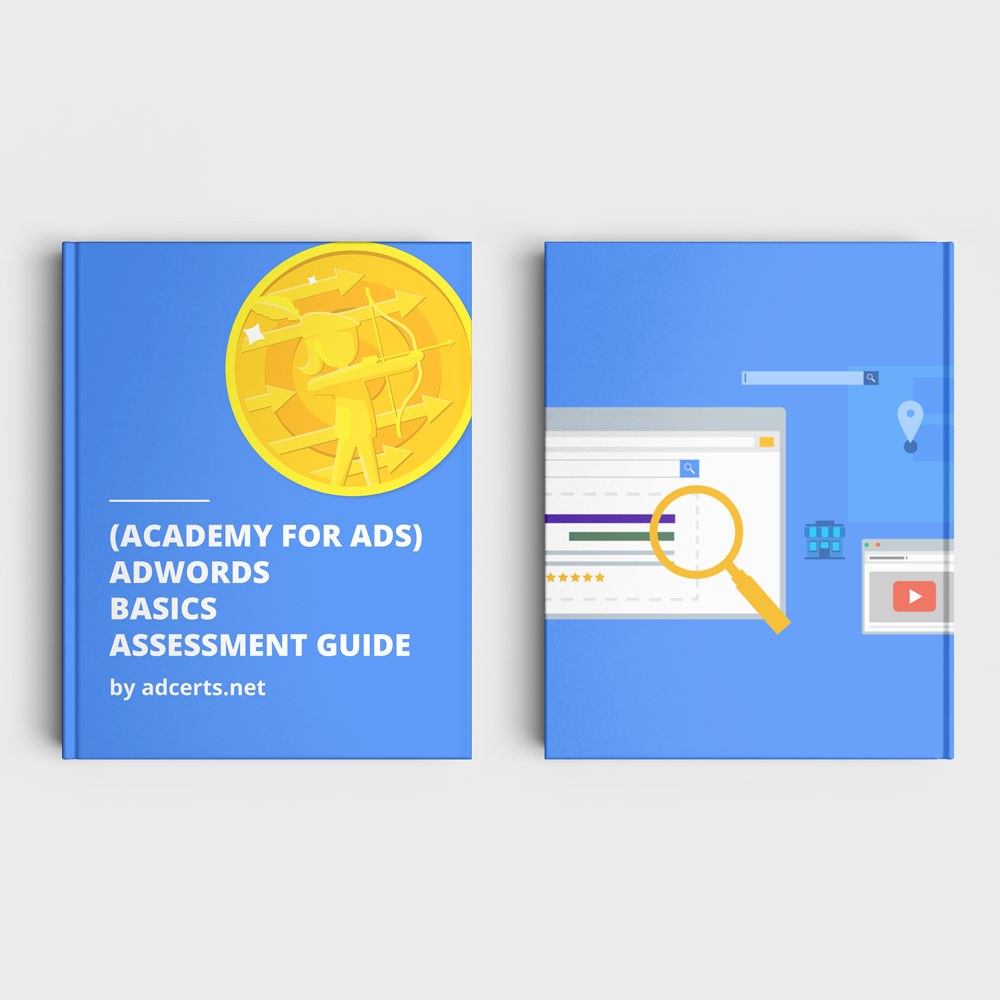 Academy for Ads - AdWords Basics Assessment Answers by adcerts.net