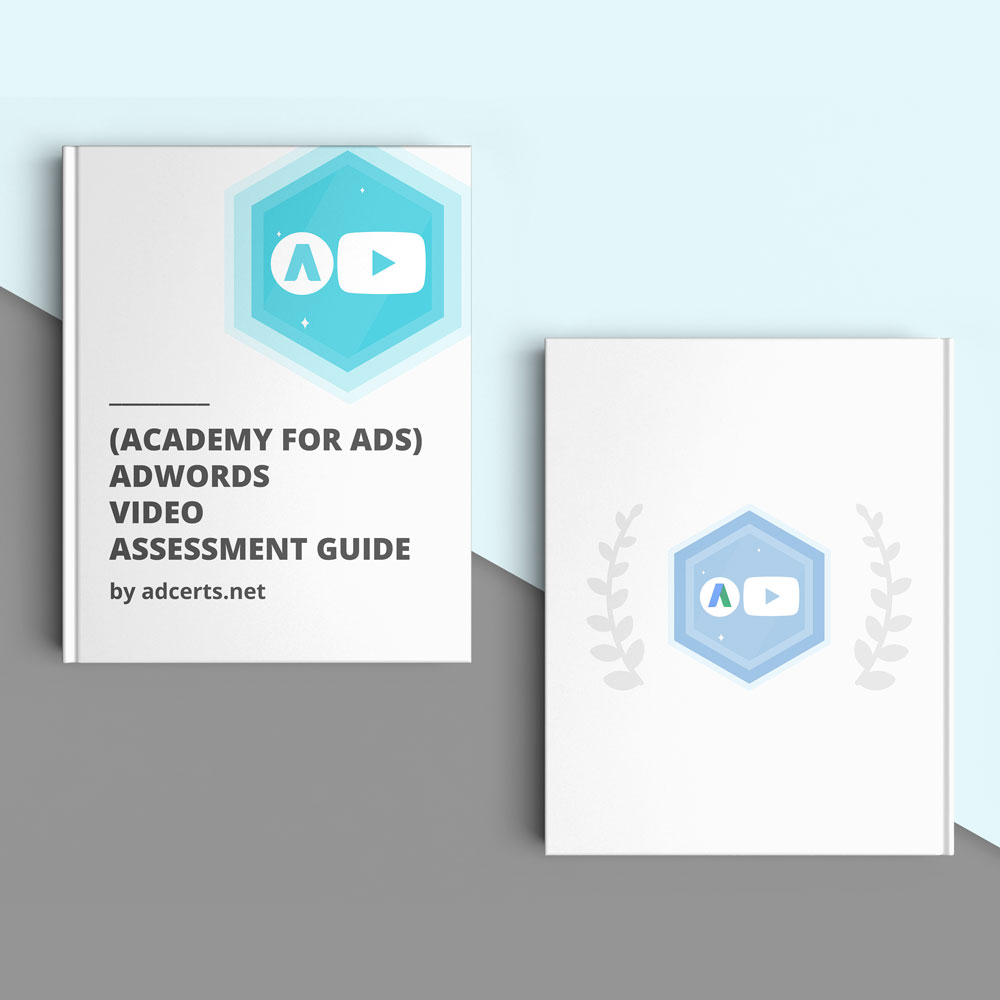 AdWords Google Video Certification Exam Answers - Academy for Ads