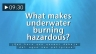 Hazards of Underwater Burning (Spanish)