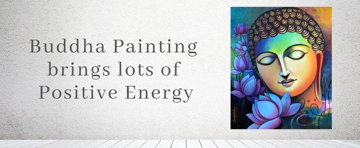 Keeping Buddha Paintings at Home or Office brings lots of positive energy