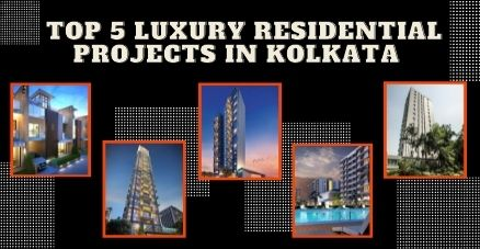 Your Guide to the Top 5 Luxury Residential Projects in Kolkata