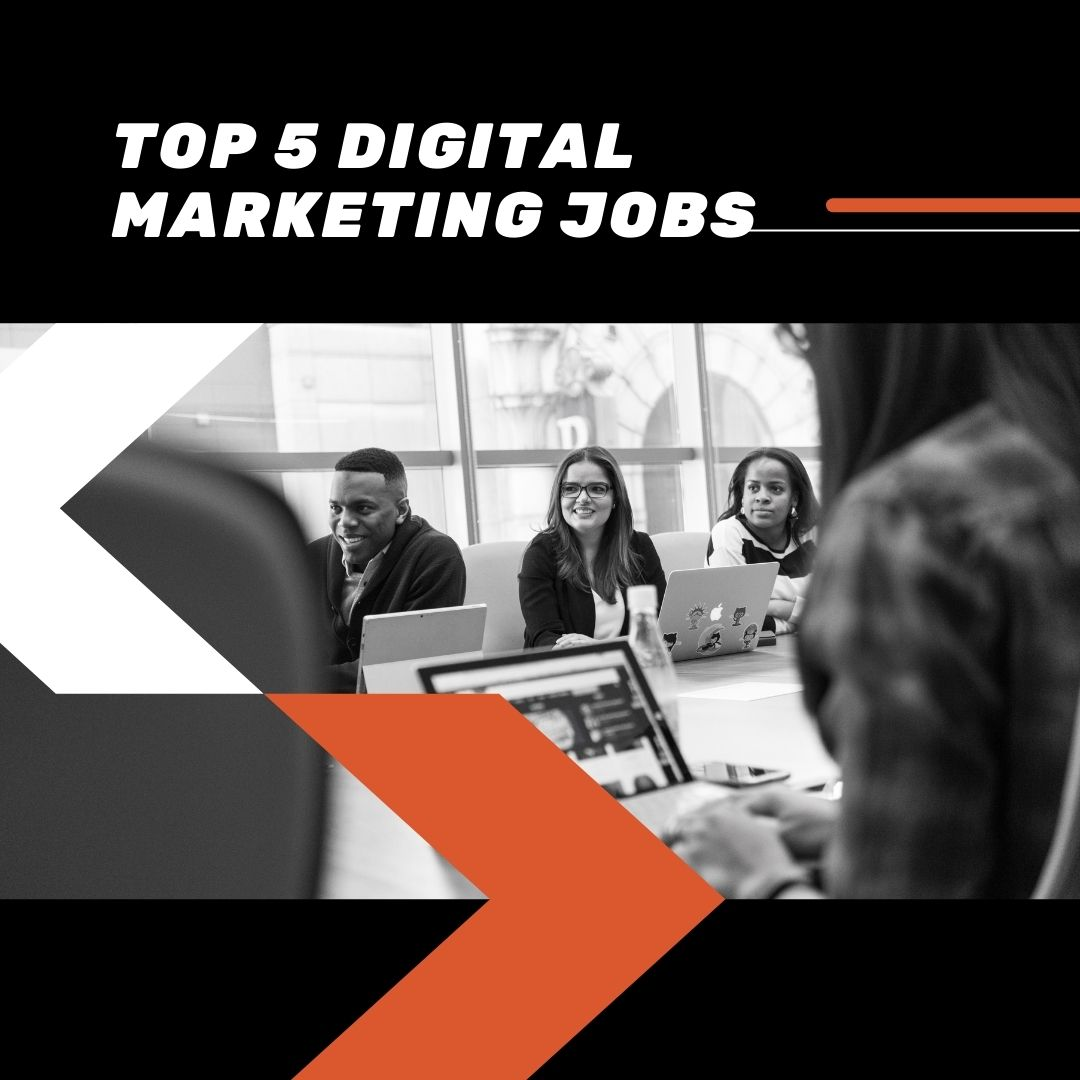 Top 5 Digital Marketing Jobs That Will be High on Demand in 2021