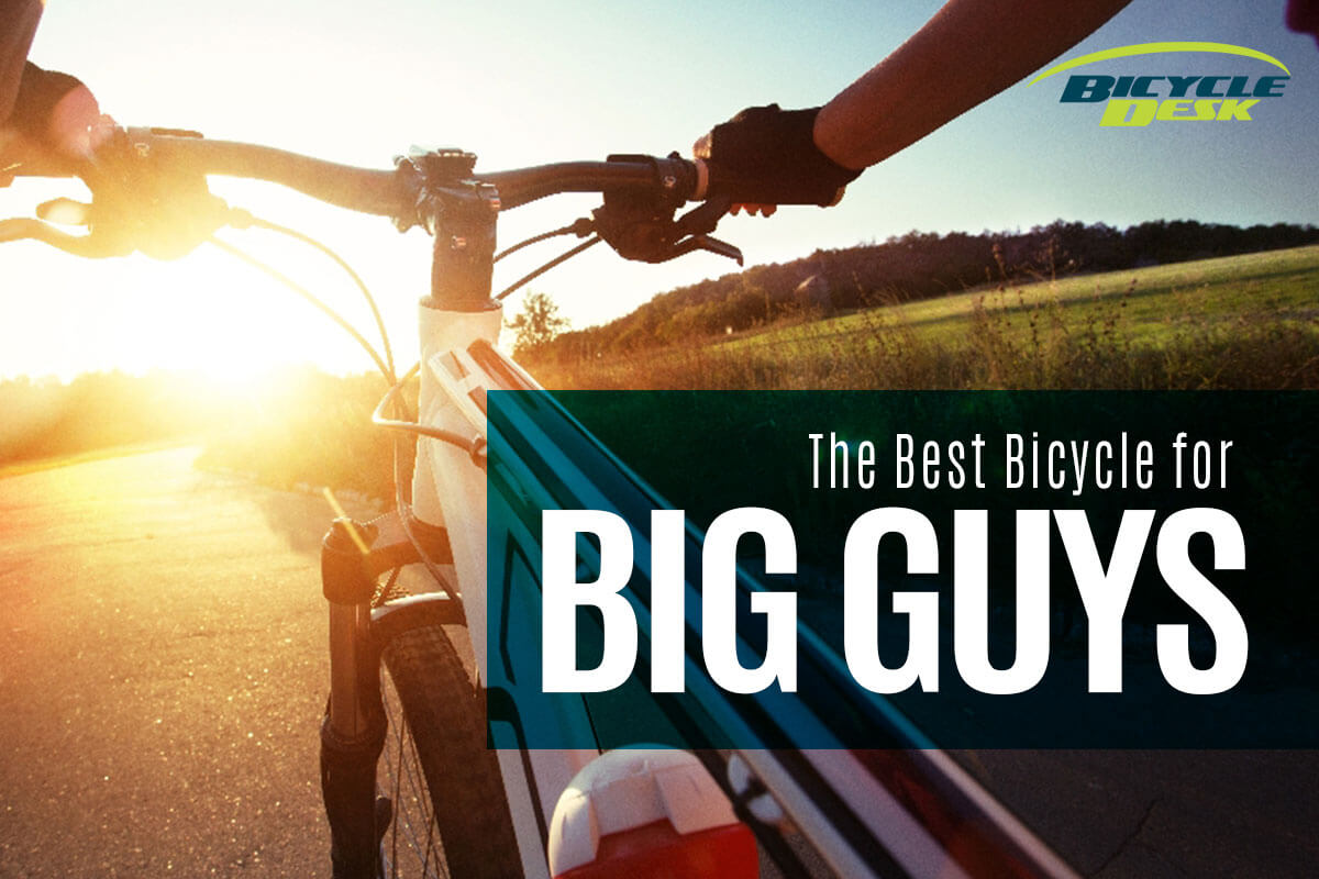 Best Bicycle for Big Guys