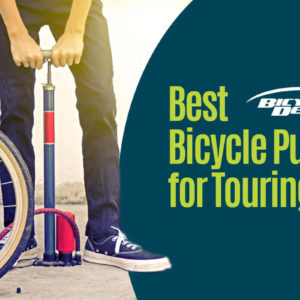Best Bicycle Pump for Touring
