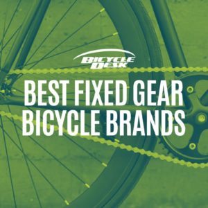 Best Fixed Gear Bicycle Brands