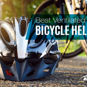 Best Ventilated Bicycle Helmet