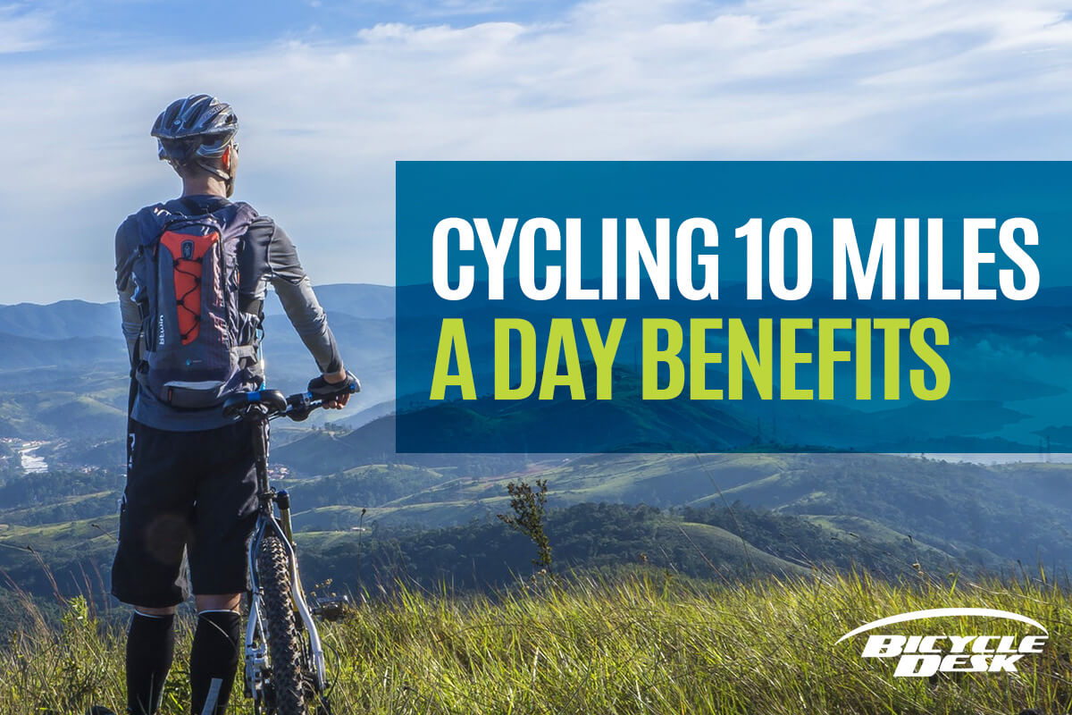 Cycling 10 Miles a Day Benefits