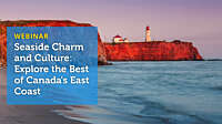 Seaside Charm and Culture Explore the Best of Canadas East Coast webinar cover