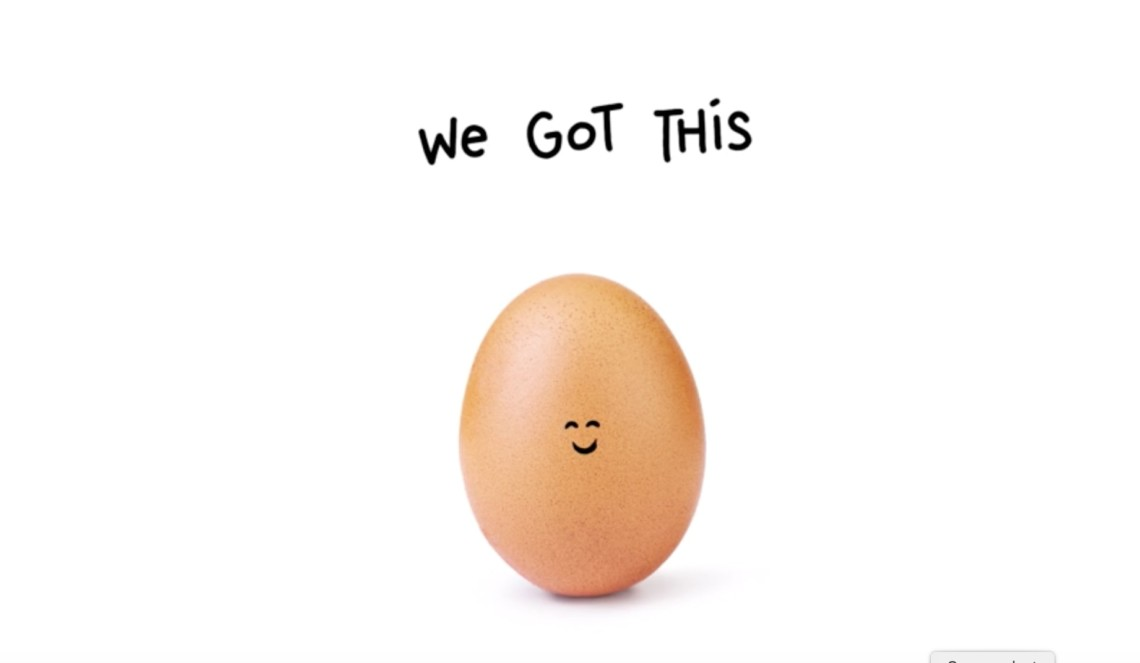 """An egg with eyes and a smile drawn on its shell with the text """"We got this"""""""