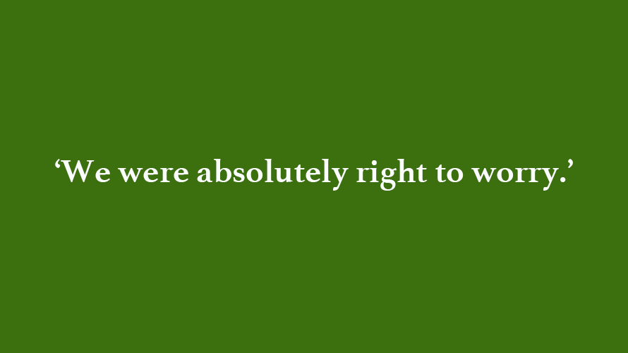 The phrase We were absolutely right to worry is written on a green background