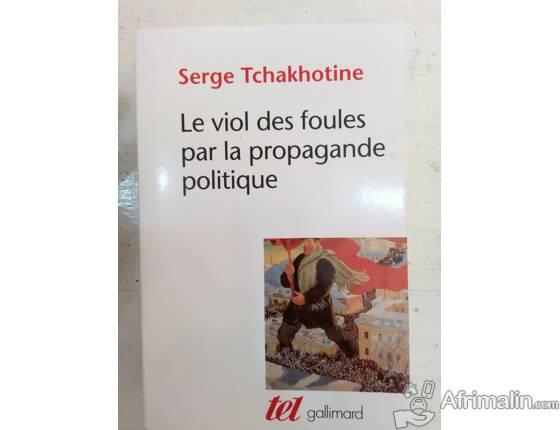LE VIOL DES FOULES PAR LA PROPAGANDE POLITIQUE Auteur SERGE TCHAKHATINE