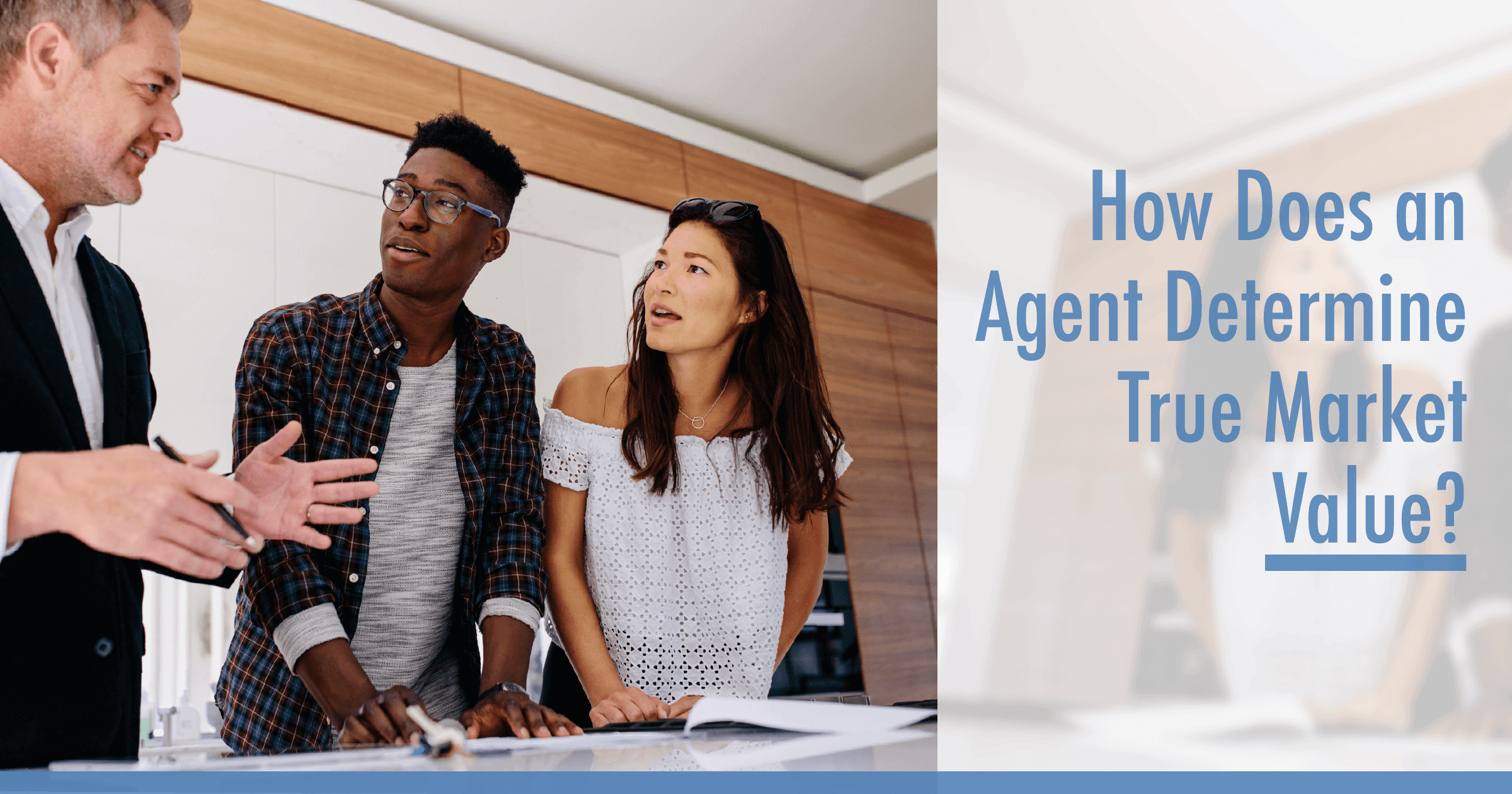 How Does an Agent Determine True Market Value?