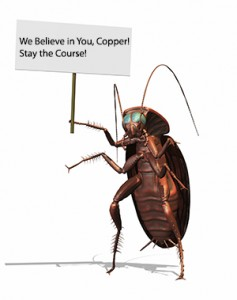 Copper has shown the tenacity of the cockroach this week.