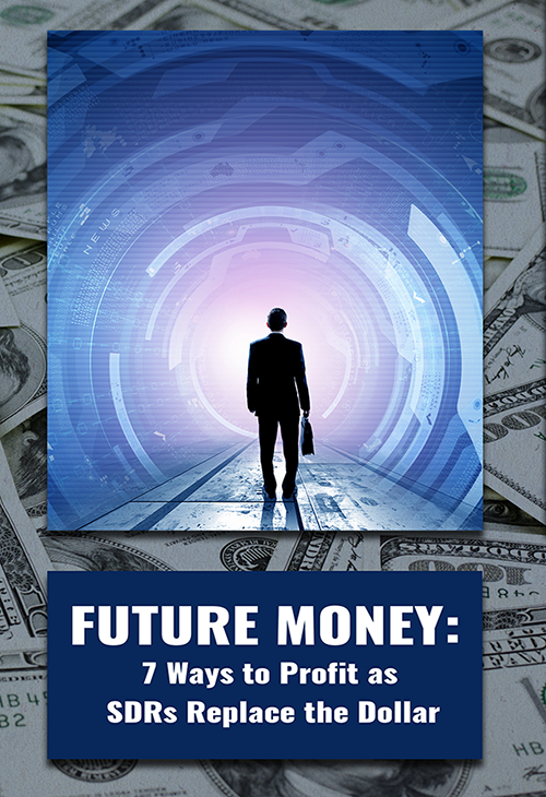Future Money 7 Ways To Profit As Sdrs Replace The Dollar