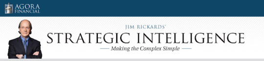 Jim Rickards' Strategic Intelligence