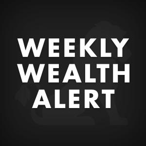 Weekly Wealth Alert