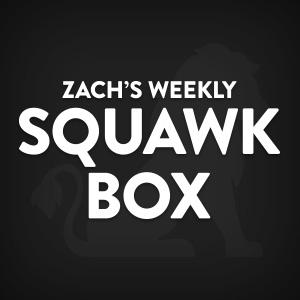 Zach's Weekly Squawk Box