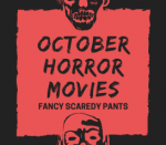 October Horror Movies: Fancy Scaredy Pants