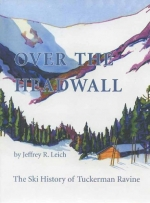 Over the Headwall: The Ski History of Tuckerman Ravine Book Cover