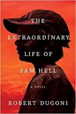 Daytime Virtual Book Group - The Extraordinary Life of Sam Hell: A Novel by Robert Dugoni