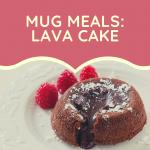 REMOTE VIA GOOGLE MEET: Teen Mug Meals: Lava Cakes