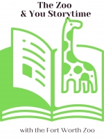 """""""The Zoo & You"""" Storytime with the Fort Worth Zoo (ages 3.5-6 years old)"""