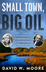 Small Town, Big Oil local author David Moore